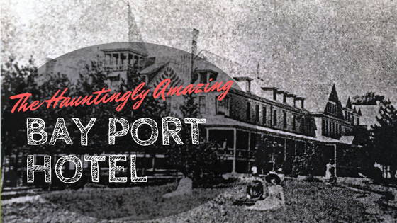 Haunted Amazing Bay Port Hotel