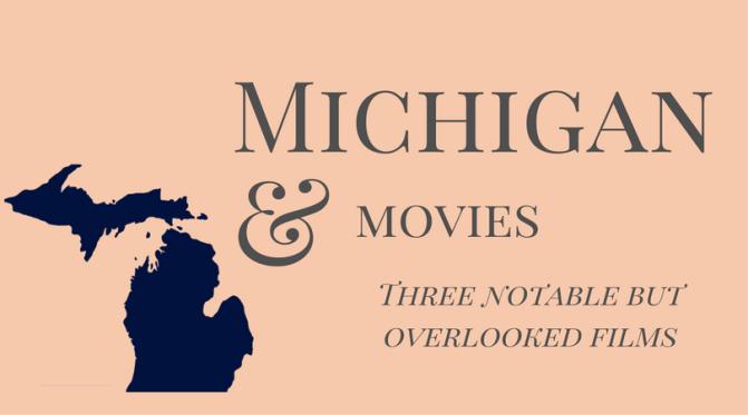 Three Michigan Movies to Stream