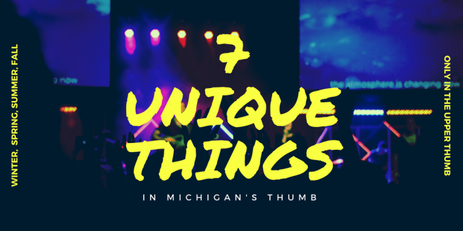 7 Unique Things in Michigan's Thumb