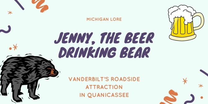 Jenny, Quanicassee's Beer Drinking Bear
